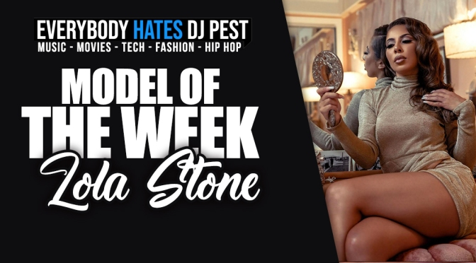 MODEL OF THE WEEK: LOLA STONE