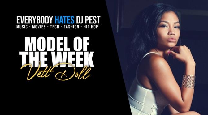 MODEL OF THE WEEK: VETT DOLL